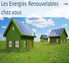Les énergies renouvelables chez vous